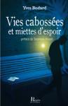 VIES CABOSSÉES ET MIETTES D'ESPOIR, Yves BODARD