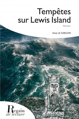 TEMPÊTES SUR LEWIS ISLAND - Ginie LEGARÇON