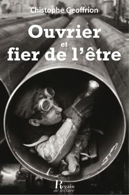 OUVRIER ET FIER DE L'ÊTRE - Christophe GEOFFRION