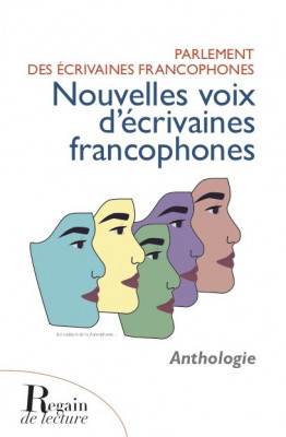 NOUVELLES VOIX D'ECRIVAINES FRANCOPHONES, Anthologie, Parlement des écrivaines
