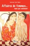 AFFAIRES DE FEMMES... MAIS PAS SEULEMENT - LAURENCE LUYET-TANET