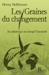LES GRAINES DU CHANGEMENT - Henry HOBHOUSE