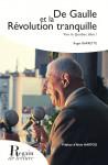 DE GAULLE ET LA RÉVOLUTION TRANQUILLE, Vive le Québec libre ! - Roger BARRETTE