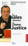 LES SALES DESSOUS DE DAME JUSTICE - LAURENT LÈGUEVAQUE - FRÉDÉRIC MAZÉ
