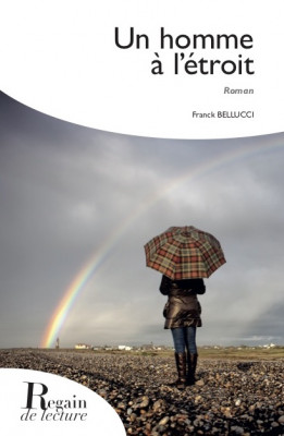 UN HOMME À L'ÉTROIT - Franck BELLUCCI