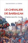 LE CHEVALIER DE BARBAZAN, de Tamerlan à Jeanne d'Arc... le secret ! - Henri BONTEMPS, Luc PORTIER