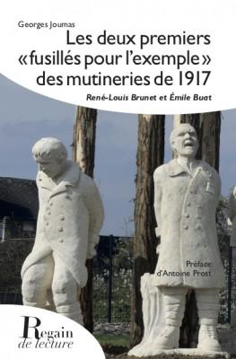 LES DEUX PREMIERS «FUSILLÉS POUR L'EXEMPLE» DES MUTINERIES DE 1917 - Georges JOUMAS